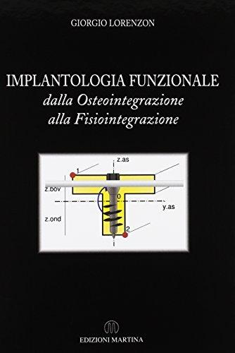 9788875720940: Implantologia funzionale dalla osteointegrazione alla fisiointegrazione