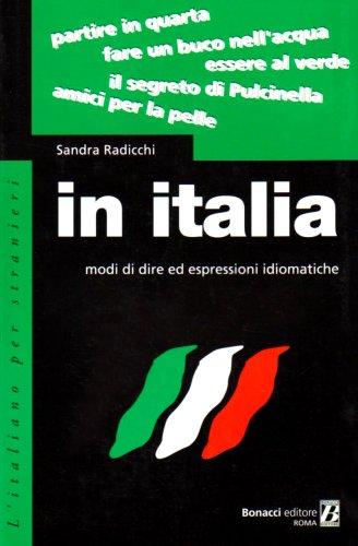 9788875730710: In Italia. Modi di dire ed espressioni idiomatiche (L'italiano per stranieri)
