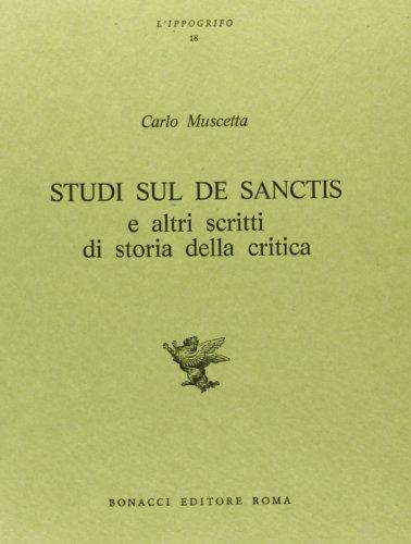 Studi sul De Sanctis e altri scritti di storia della critica.: Muscetta,Carlo.
