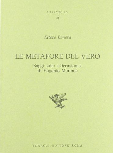 9788875731311: Le Metafore Del Vero: Sagge Sulle Occasioni di Eugenio Montale