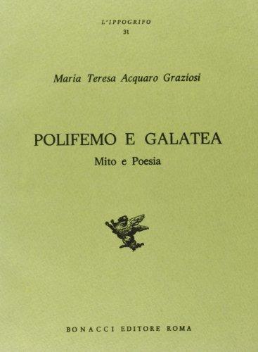 Polifemo e Galatea. Mito e Poesia.: Acquaro Graziosi,Maria Teresa.