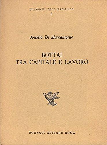 Bottai tra capitale e lavoro.: Di Marcantonio,A.