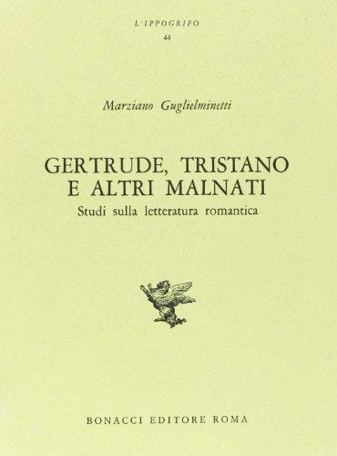 Gertrude, Tristano e altri malnati: Studi sulla letteratura romantica (LIppogrifo) (8875731977) by Guglielminetti, Marziano