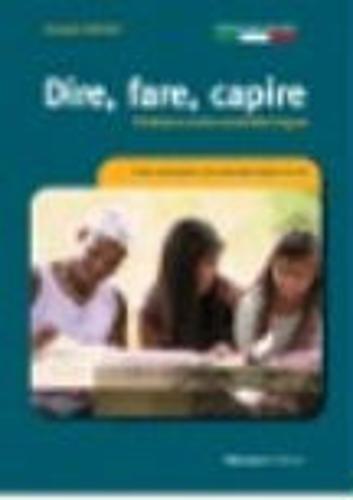 9788875732585: DIRE FARE CAPIRE. L'italiano come seconda lingua