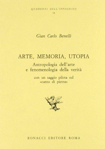 """""""Arte, memoria, utopia. Antropologia dell'arte e fenomenologia della verità. Con ..."""