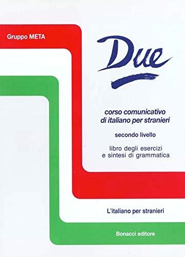 9788875732714: Due. Corso comunicativo di italiano per stranieri. Secondo livello. Libro degli esercizi