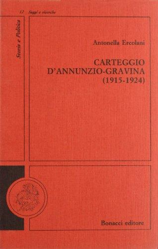 Carteggio D'Annunzio-Gravina (1915-1924) (Storia e politica) (Italian Edition) (8875732736) by Gabriele D'Annunzio
