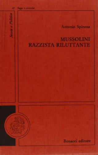 Mussolini razzista riluttante.: Spinosa,Antonio.