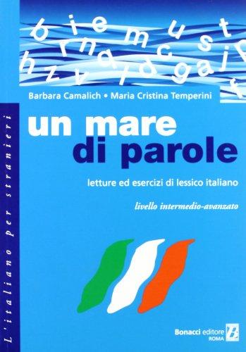 9788875733025: Un mare di parole. Letture ed esercizi di lessico italiano livello medio-avanzato (L'italiano per stranieri)