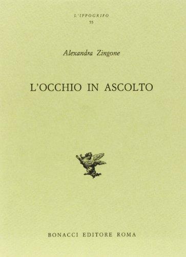 L'occhio in ascolto. Capitoli di Novecento.: Zingone,Alexandra.