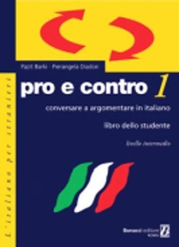 9788875733254: Pro e contro. Conversare e argomentare in italiano. Livello intermedio. Libro dello studente: 1 (L'italiano per stranieri)