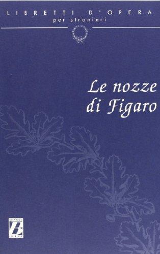 9788875733308: Libretti d'Opera Per Stranieri: Le Nozze DI Figaro (English, Italian and Italian Edition)