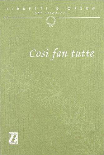9788875733322: Libretti d'Opera Per Stranieri: Cosi Fan Tutte (English, Italian and Italian Edition)