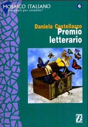 Mosaico Italiano - Racconti Per Stranieri: Premio: Castellazzo, Daniela