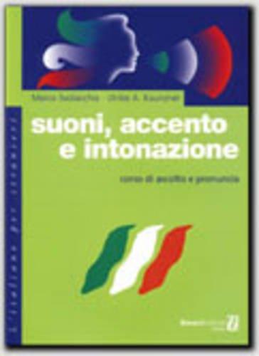 9788875733599: Suoni, accento e intonazione. Corso di ascolto e pronuncia (L'italiano per stranieri)