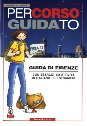 9788875733605: Percorso guidato. Guida di Firenze. Con esercizi ed attività di italiano per stranieri (L'italiano per stranieri)