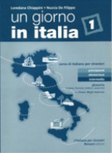 9788875733780: Un Giorno in Italia: Glossario in 4 Lingue + Chiavi Degli Esercizi 1 (Italian Edition)