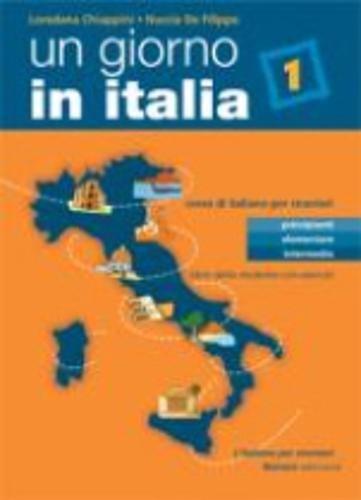 9788875733902: Un giorno in Italia. Corso di italiano per stranieri. Libro dello studente: Libro Dello Studente Con Esercizi: 1 (L'italiano per stranieri)