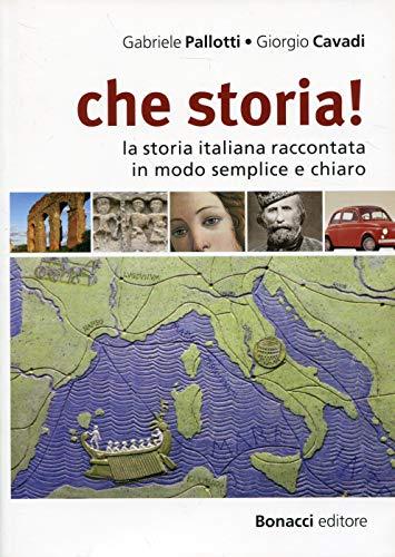 9788875734398: Che storia! La storia italiana raccontata in modo semplice e chiaro