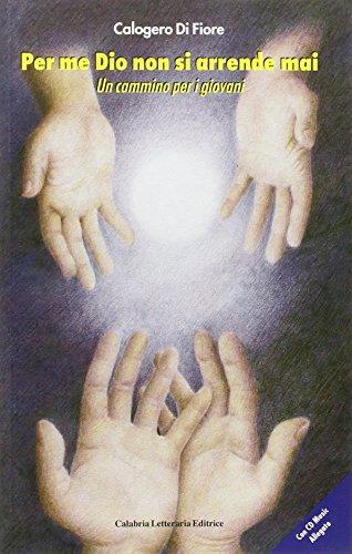9788875740924: Per me dio non si arrende mai. Un cammino per i giovani