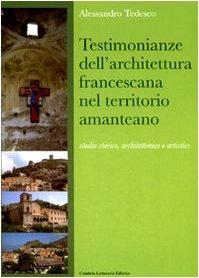 9788875741716: Testimonianze dell'architettura francescana nel territorio amanteano. Studio storico, architettonico e artistico