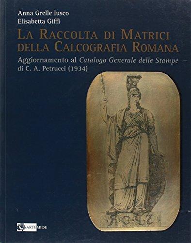 9788875750824: La raccolta di matrici della calcografia romana (Arte e cataloghi)