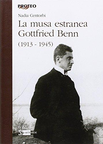 9788875751005: La musa estranea. Gottfried Benn (1913-1945)