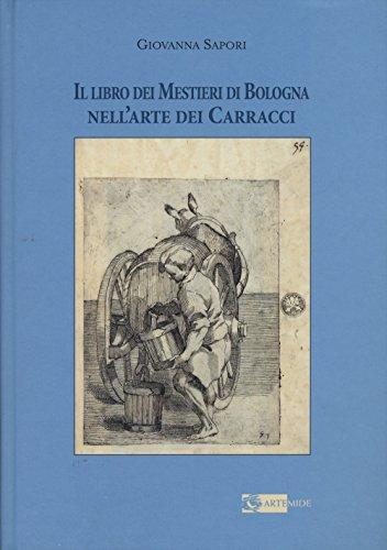 Il Libro dei Mestieri di Bologna nell'Arte dei Carracci (Book): Carracci, Annibale;Sapori, ...