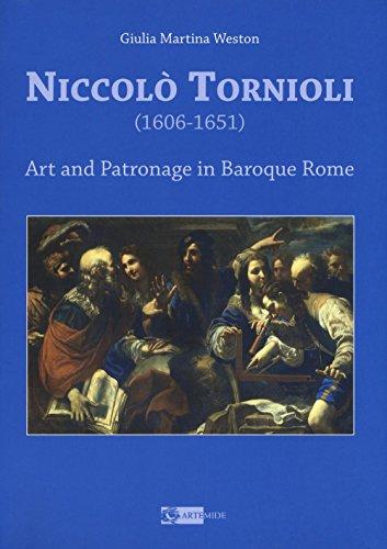 9788875752583: Niccolò Tornioli (1606-1651). Art and patronage in Baroque. Ediz. a colori (Arte e cataloghi)