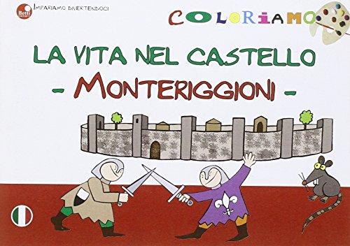 La vita nel castello. Monteriggioni.