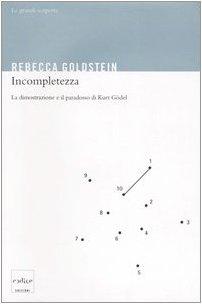 9788875780418: Incompletezza. La dimostrazione e il paradosso di Kurt Gödel