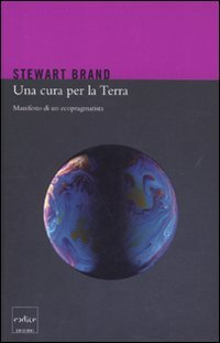 Una cura per la terra. Manifesto di un ecopragmatista (8875781672) by [???]