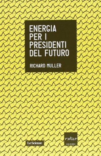 Energia per i presidenti del futuro (8875783608) by Richard A. Muller