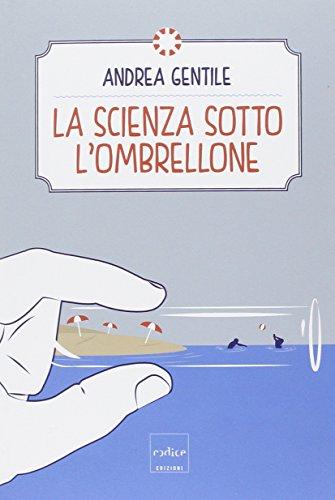 9788875784386: La scienza sotto l'ombrellone