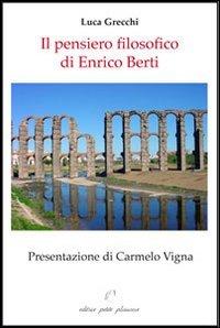 9788875881108: Il pensiero filosofico di Enrico Berti