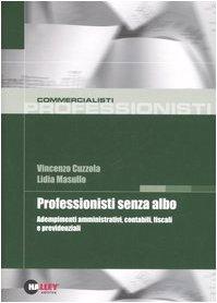 9788875892289: Professionisti senza albo. Adempimenti amministrativi, contabili, fiscali e previdenziali