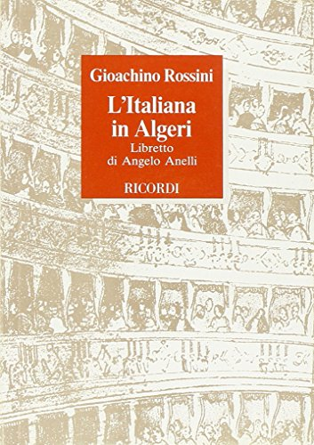 L' italiana in Algeri. Dramma giocoso in due atti.: Anelli,Angelo.