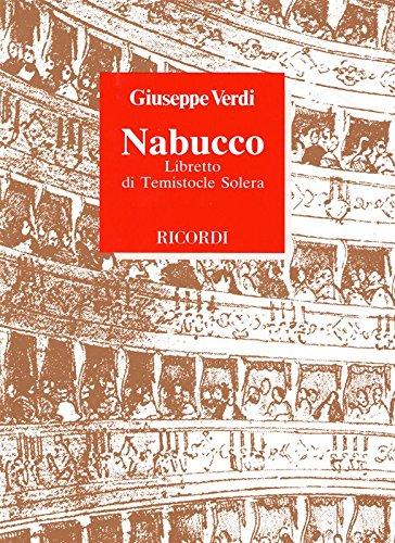Nabucco: Libretto di Temistocle Solera (Italian Edition)
