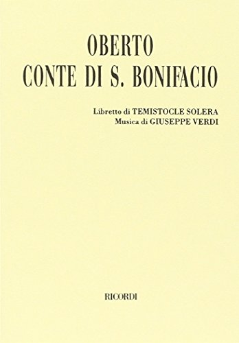 Oberto conte di S. Bonifacio. Dramma in due atti.: Solera,Temistocle.