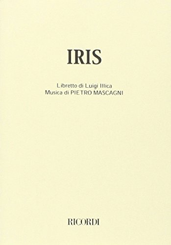 9788875922498: Iris. Melodramma in tre atti. Musica di P. Mascagni