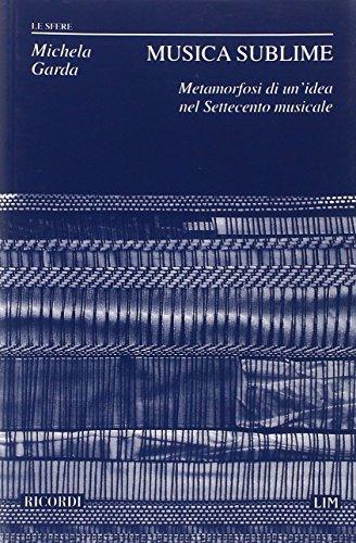 Musica sublime: Metamorfosi di un'idea nel Settecento musicale (Le sfere) (Italian Edition): ...
