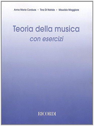 TEORIA DELLA MUSICA. Con esercizi. Per i: CORDUAS ANNA MARIA