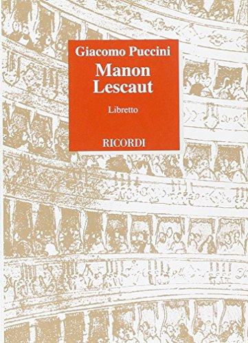 Manon Lescaut. Dramma lirico in quattro atti. Musica di G. Puccini.: Giacomo Puccini