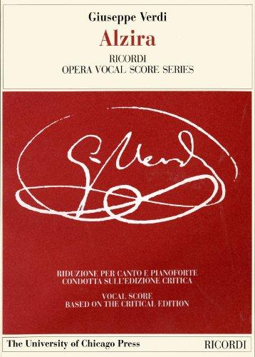 9788875926960: Alzira: Tragedia lirica in Three Acts Libretto by Salvadore Cammarano, The Piano-Vocal Score (The Works of Giuseppe Verdi: Piano-Vocal Scores)