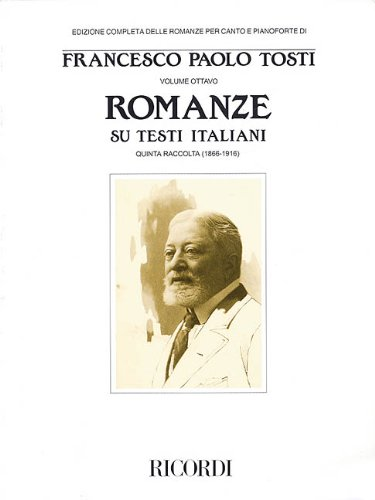 9788875927189: Francesco Paola Tosti - Romanze, Volume 8: Songs on Italian Texts 5th Collection from the Tosti Complete Edition of Romanze for Voice & Piano