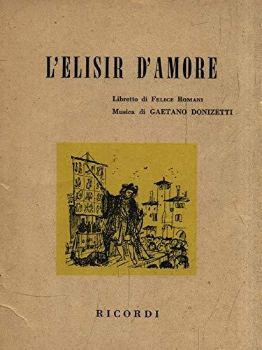 9788875927387: L'Elisir d'Amore. Melodramma in Due Atti. Musica di Gaetano Donizetti.