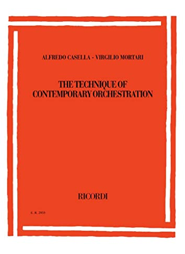 Alfredo Casella/Virgilio Mortari - The Technique of Contemporary Orchestration: Second Revised ...