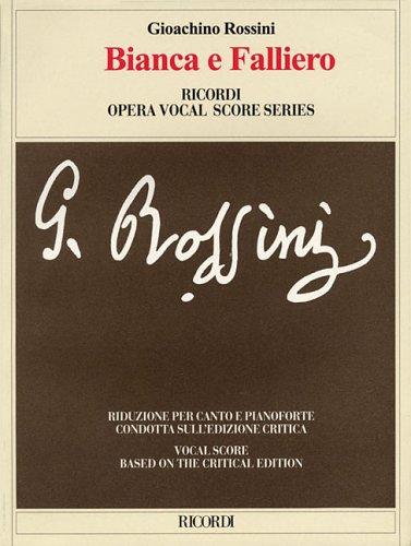 Bianca e Falliero: Vocal Score based on the critical edition by Gabriele Dotto (Ricordi Opera Vocal...