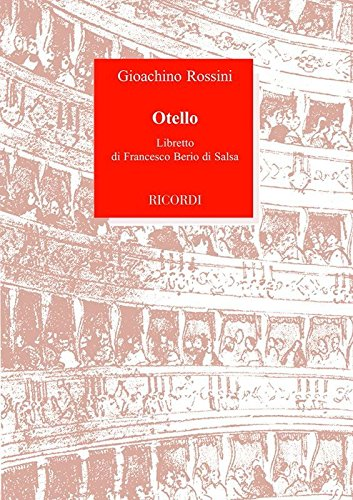 Otello ossia Il Moro di Venezia. Dramma per musica in tre atti.: Berio di Salsa,Francesco.