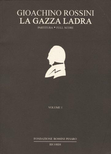 La Gazza Ladra: Melodramma in Two Acts: Gioachino Rossini, Alberto